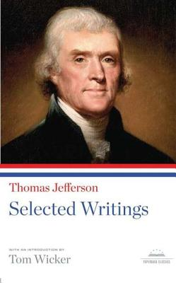 Thomas Jefferson: Selected Writings - Jefferson, Thomas, and Wicker, Tom (Introduction by)