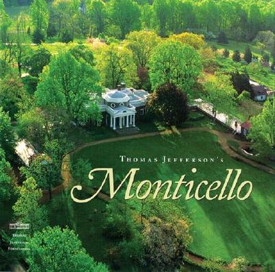 Thomas Jefferson's Monticello - Beiswanger, William L, and Hatch, Peter J, and Stanton, Lucia C
