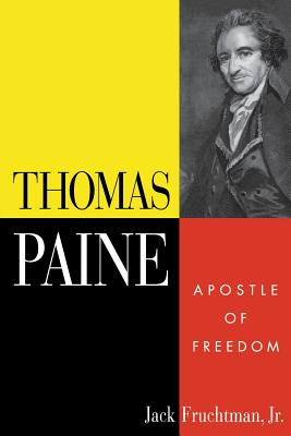 Thomas Paine: Apostle of Freedom - Fruchtman, Jack