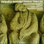 Thomas Tomkins: Cathedral Music