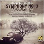 "Thomas Trachsel: Symphony No. 3 ""Apocalyptic"""