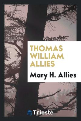 Thomas William Allies - Allies, Mary H