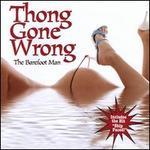 Thong Gone Wrong