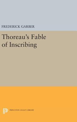 Thoreau's Fable of Inscribing - Garber, Frederick