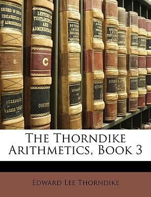 Thorndike Arithmetics, Book 3 - Thorndike, Edward Lee