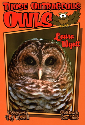 Those Outrageous Owls - Wyatt, Laura, and Moore, H G (Photographer)