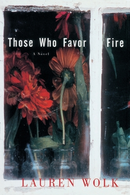 Those Who Favor Fire - Wolk, Lauren
