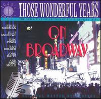 Those Wonderful Years: On Broadway, Vol. 1 - Various Artists