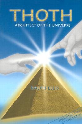 Thoth: Architect of the Universe - Ellis, Ralph, and Ellis, R, and Last, First