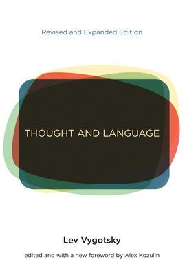 Thought and Language - Vygotsky, Lev S, and Kozulin, Alex (Foreword by)
