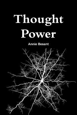 Thought Power - Besant, Annie