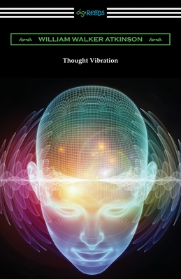 Thought Vibration - Atkinson, William Walker