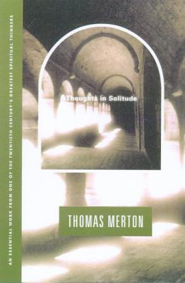 Thoughts in Solitude - Merton, Thomas