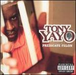Thoughts of a Predicate Felon - Tony Yayo