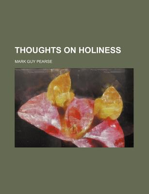 Thoughts on Holiness - Pearse, Mark Guy