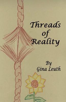 Threads of Reality - Leuth, Gina