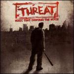 Threat: Music That Inspired the Movie