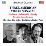 Three American Violin Sonatas: Harbison, Schoenfeld, Stucky; Bernstein: Canon for Aaron