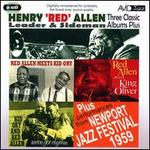 Three Classic Albums Plus: Red Allen Meets Kid Ory/We've Got Rhythm/Red Allen Plays Kin