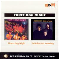 Three Dog Night/Suitable for Framing - Three Dog Night