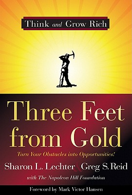 Three Feet from Gold: Turn Your Obstacles in Opportunities - Lechter, Sharon L, CPA