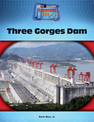 Three Gorges Dam - Rice, Earle