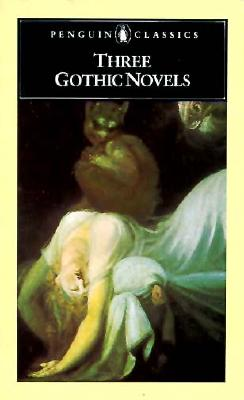 Three Gothic Novels: The Castle of Otranto; Vathek; Frankenstein - Walpole, Horace, and Beckford, William, and Shelley, Mary