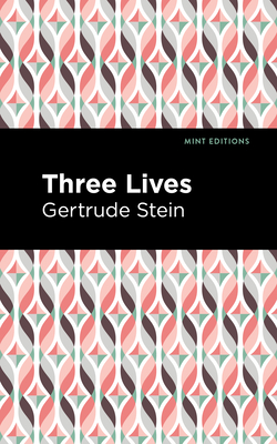 Three Lives - Stein, Gertrude, and Editions, Mint (Contributions by)