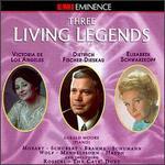 Three Living Legends: Victoria de Los Angeles, Dietich Fischer-Dieskau, Elisabeth Schwarzkopf