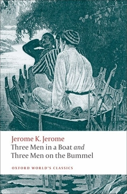Three Men in a Boat and Three Men on the Bummel - Jerome, Jerome K., and Harvey, Geoffrey (Editor)