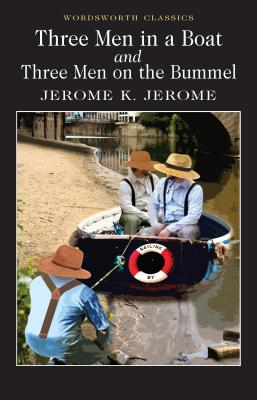 Three Men in a Boat & Three Men on the Bummel - Jerome, Jerome K, and Carabine, Keith, Dr. (Editor), and Watts, Cedric (Introduction by)