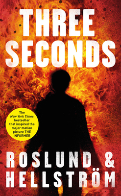 Three Seconds - Roslund, Anders, and Hellstrom, Borge, and Dickson, Kari (Translated by)
