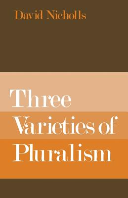 Three Varieties of Pluralism - Nicholls, David