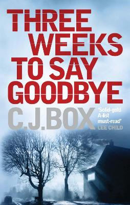 Three Weeks to Say Goodbye - Box, C. J.