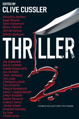 Thriller 2: Stories You Just Can't Put Down - Cussler Et Al, Clive, and Antrim, Kathleen, and Braver, Gary