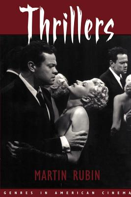 Thrillers - Rubin, Martin, Professor, and Martin, Rubin, and Grant, Barry Keith (Editor)