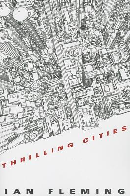 Thrilling Cities - Fleming, Ian, and Fleming, Ian