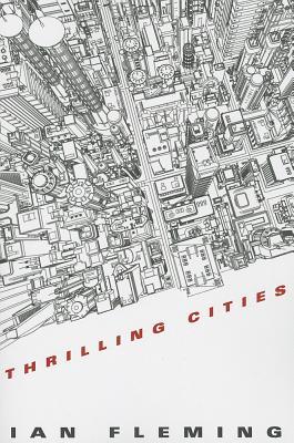 Thrilling Cities - Fleming, Ian
