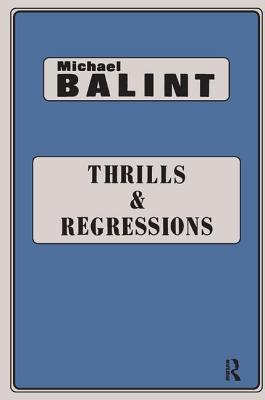 Thrills and Regressions - Balint, Michael
