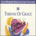 Throne of Grace: Touching the Father's Heart, Vol. 12