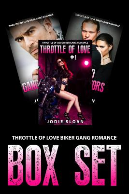 Throttle of Love Biker Gang Romance Box Set - Sloan, Jodie