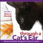 Through a Cat's Ear, Vol. 2: Music to Stimulate