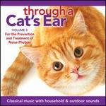 Through a Cat's Ear, Vol. 3: For the Prevention and Treatment of Noise Phobias