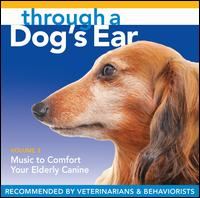 Through a Dog's Ear: Music to Comfort Your Elderly Canine, Vol. 2 - Lisa Spector (piano)