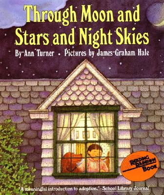 Through Moon and Stars and Night Skies Book and Tape - Turner, Ann Warren, and Hale, James Graham (Illustrator), and Quilling, Cyd (Read by)
