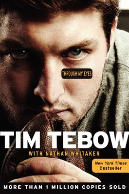 Through My Eyes - Tebow, Tim, and Whitaker, Nathan