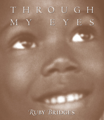 Through My Eyes - Bridges, Ruby, and Lundell, Margo (Editor)