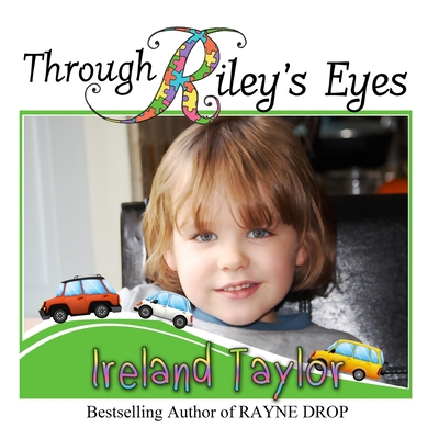 Through Riley's Eyes - Taylor, Ireland, and Stephen, Tracy (Editor)