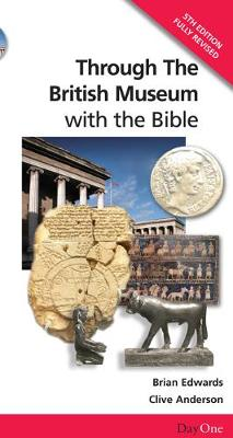 Through the British Museum: With the Bible - Edwards, Brian H, and Anderson, Clive