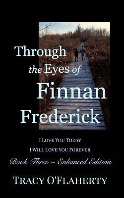 Through the Eyes of Finnan Frederick - Book Three - Enhanced Edition - O'Flaherty, Tracy R L
